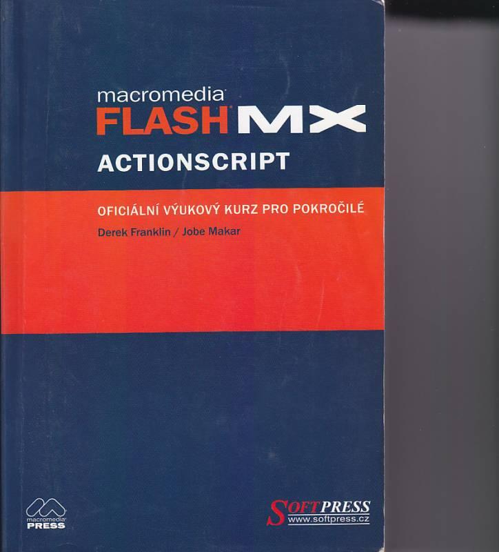 Macromedia Flash MX ActionScript - oficiální výukový kurz pro pokročilé SoftPress