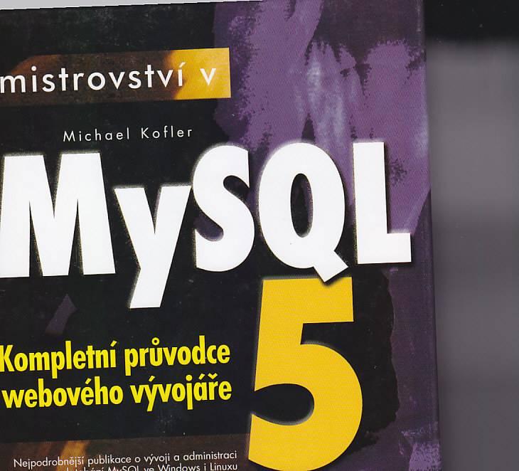 mistrovství v MySQL 5 - kompletní průvodce webového vývojáře Cpress